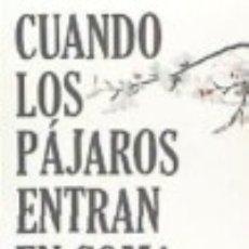 Libros: CUANDO LOS PÁJAROS ENTRAN EN COMA. Lote 128609199