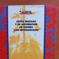 Libros: ARTES MÁGICAS Y DE ADIVINACIÓN EN ESPAÑA (LOS HETERODOXOS). MARCELINO MENÉNDEZ PELAYO.. Lote 130030068