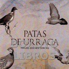 Libros: BULNES CERCAS, MIGUEL. PATAS DE URRACA. Lote 133598215