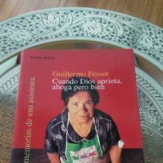 Libros: GUILLERMO FESSER. CUANDO DIOS APRIETA AHOGA PERO BIEN.. Lote 134086167