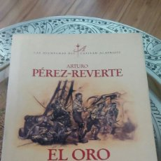 Libros: ARTURO PÉREZ REVERTE.EL ORO DEL REY. Lote 134088014