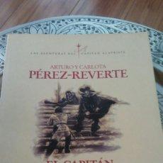Libros: ARTURO PÉREZ REVERTE. EL CAPITÁN ALATRISTE. Lote 134088087