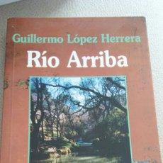 Libros: GUILLERMO LÓPEZ HERRERA.RIÓ ARRIBA. Lote 134091163