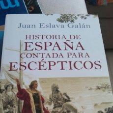 Libros: JUAN ESLAVA GALÁN. HISTORIA DE ESPAÑA CONTADA PARA ESCEPTICOS. Lote 134091637