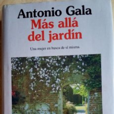 Libros: MAS ALLÁ DEL JARDIN.ANTONIO GALA. Lote 136398114