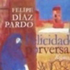 Libros: FELICIDAD PERVERSA . RELATOS. Lote 138100968