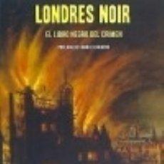 Libros: LONDRES NOIR. Lote 139884457