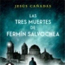 Libros: LAS TRES MUERTES DE FERMÍN SALVOCHEA. Lote 139936250