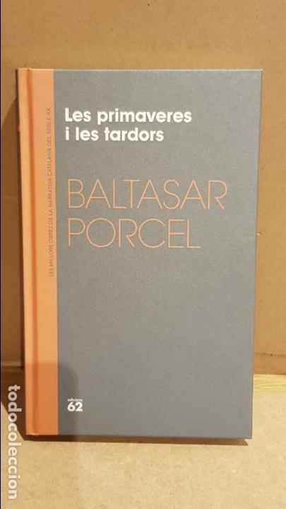 LES PRIMAVERES I LES TARDORS / BALTASAR PORCEL / NARRATIVA CATALANA / 12 (Libros Nuevos - Narrativa - Literatura Española)