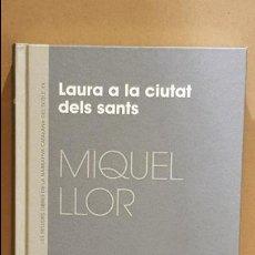 Libros: LAURA A LA CIUTAT DELS SANTS / MIQUEL LLOR / NARRATIVA CATALANA / 20. Lote 140423522