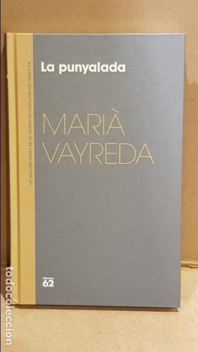 LA PUNYALADA / MARIÀ VAYREDA / NARRATIVA CATALANA / 19 (Libros Nuevos - Narrativa - Literatura Española)