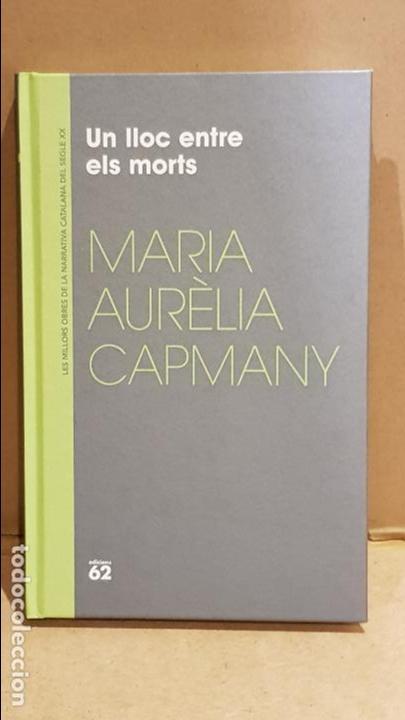 UN LLOC ENTRE ELS MORTS / MARIA AURÈLIA CAPMANY / NARRATIVA CATALANA / 18 (Libros Nuevos - Narrativa - Literatura Española)