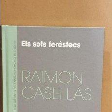Libros: ELS SOTS FERÉSTECS / RAIMON CASELLAS / NARRATIVA CATALANA / 17. Lote 173558140