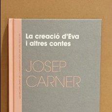 Libros: LA CREACIÓ D'EVA I ALTRES CONTES / JOSEP CARNER / NARRATIVA CATALANA / 14. Lote 180850680