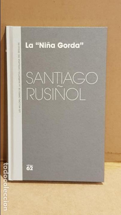 LA NIÑA GORDA / SANTIAGO RUSIÑOL / NARRATIVA CATALANA / 13 (Libros Nuevos - Narrativa - Literatura Española)
