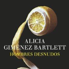 Libros: HOMBRE DESNUDOS (2015) - ALICIA GIMENEZ BARTLETT - ISBN: 9788408147879. Lote 140726250