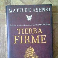 Libros: MATILDE ASENSI - TIERRA FIRME. Lote 143127226