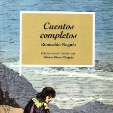 Libros: CUENTOS COMPLETOS (ROMUALDO NOGUÉS) I.F.C. 2017. Lote 143539310