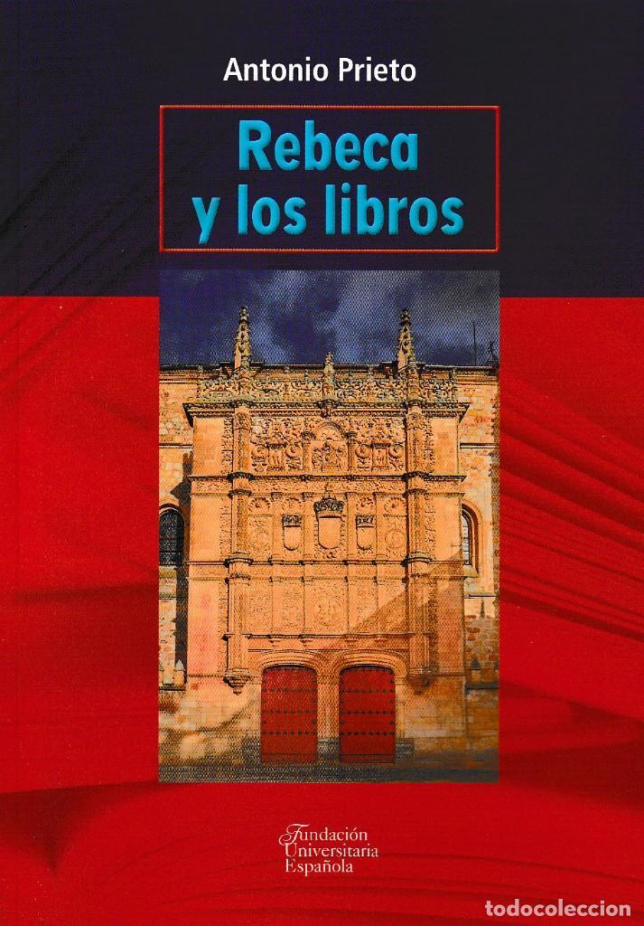 REBECA Y LOS LIBROS (ANTONIO PRIETO) F.U.E. 2018 (Libros Nuevos - Narrativa - Literatura Española)