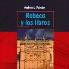 Libros: REBECA Y LOS LIBROS (ANTONIO PRIETO) F.U.E. 2018. Lote 144354974