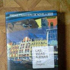 Libros: JOSÉ OVEJERO - LAS VIDAS AJENAS. Lote 147622462