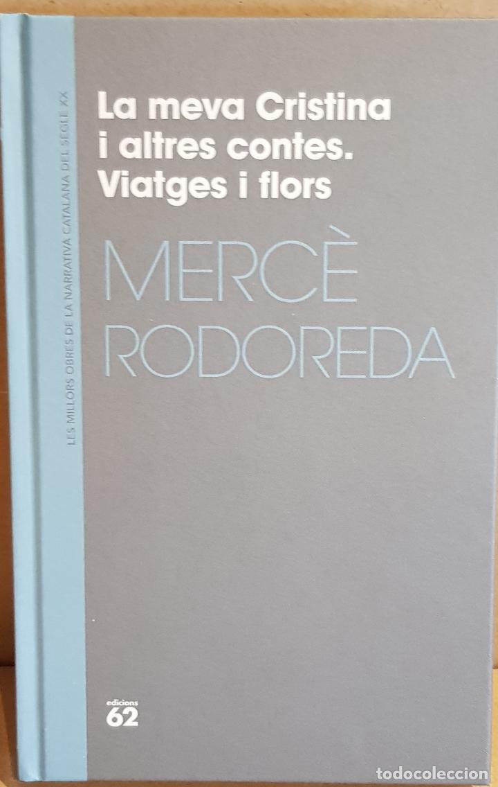 LA MEVA CRISTINA I ALTRES CONTES. VIATGES I FLORS / MERCÈ RODOREDA / NARRATIVA CATALANA / 06. (Libros Nuevos - Narrativa - Literatura Española)