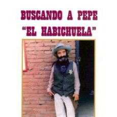 Libros: PÉREZ BALDÓ, FRANCISCO: BUSCANDO A PEPE EL HABICHUELA. DE LA HISTORIA A LA LEYENDA. Lote 148471486