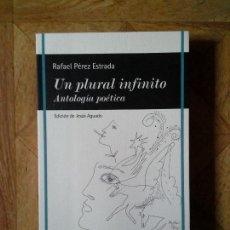 Libros: RAFAEL PÉREZ ESTRADA - UN PLURAL INFINITO. Lote 151928734