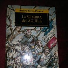 Libros: LA SOMBRA DEL ÁGUILA - ARTURO PÉREZ REVERTE - ALFAGUARA DE BOLSILLO. Lote 152208894