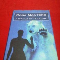 Libros: LÁGRIMAS EN LA LLUVIA ROSA MONTERO. Lote 152473458