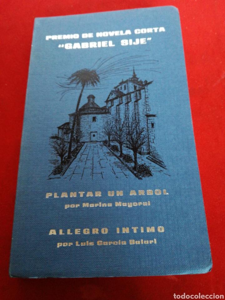 QUINTO CONCURSO DE NOVELA CORTA GABRIEL SIJÉ 1980 PLANTAR UN ÁRBOL Y ALLEGRO ÍNTIMO (Libros Nuevos - Narrativa - Literatura Española)