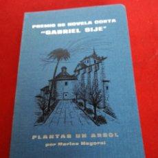 Libros: QUINTO CONCURSO DE NOVELA CORTA GABRIEL SIJÉ 1980 PLANTAR UN ÁRBOL Y ALLEGRO ÍNTIMO. Lote 153693404