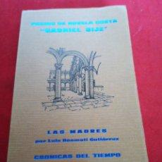 Libros: SEGUNDO CONCURSO DE NOVELA CORTA GABRIEL SIJÉ, ORIHUELA LAS MADRES Y CRÓNICAS DEL TIEMPO DE LA MONDA. Lote 153693772