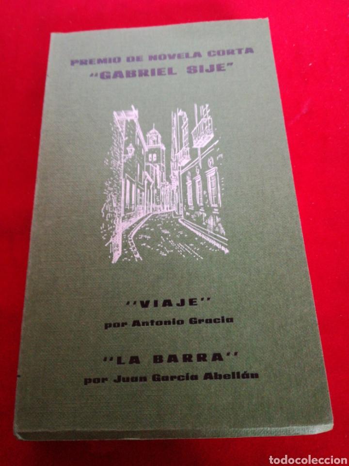 CUARTO CONCURSO DE NOVELA CORTA GABRIEL SIJÉ ORIHUELA EL VIAJE Y LA BARRA ,1979 (Libros Nuevos - Narrativa - Literatura Española)