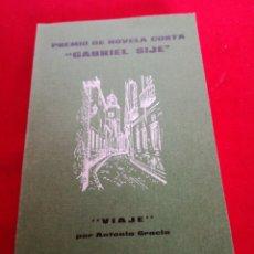 Libros: CUARTO CONCURSO DE NOVELA CORTA GABRIEL SIJÉ ORIHUELA EL VIAJE Y LA BARRA ,1979. Lote 153693877