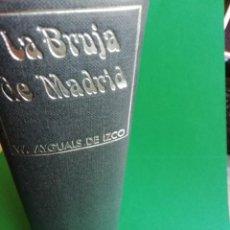Libros: LA BRUJA DE MADRID DE WENCESLAO AYGUALS DE IZO. Lote 156533514