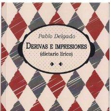 Libros: PABLO DELGADO : DERIVAS E IMPRESIONES (DIETARIO LÍRICO). PRÓLOGO DE JULIO GARCÍA CAPARRÓS. 2019. Lote 156552150