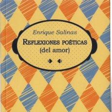 Libros: ENRIQUE SALINAS : REFLEXIONES POÉTICAS (DEL AMOR). LA HERRADURA OXIDADA, ZARAGOZA, 2019. Lote 156552282