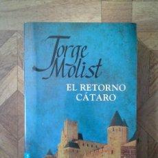 Libros: JORGE MOLIST - EL RETORNO CÁTARO. Lote 156963230