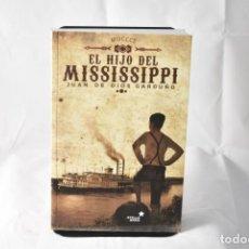 Libros: MDCCCL. EL HIJO DEL MISSISSIPPI - JUAN DE DIOS GARDUÑO. Lote 158677945