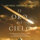 Libros: EL ORO DEL CIELO: EN EL EGIPTO FARAÓNICO DE AKHENATÓN Y NEFERTITI LAS LLAVES DE LA VIDA SERÁN CLAVE. Lote 159968056