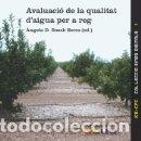 Libros: AVALUACIÓ DE LA QUALITAT D'AIGUA PER A REG.. Lote 160225765