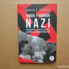 Libros: AMOR Y HORROR NAZI - MONICA G. ALVAREZ - NUEVO. Lote 160464594