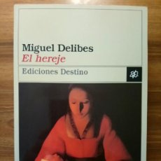 Libros: EL HEREJE - DELIBES, MIGUEL. Lote 167587504