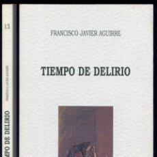 Libros: AGUIRRE GONZÁLEZ, FRANCISCO JAVIER. TIEMPO DE DELIRIO. 1993.. Lote 169638384