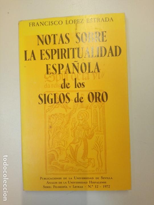 NOTAS SOBRE LA ESPIRITUALIDAD ESPAÑOLA DE LOS SIGLOS DE ORO - LÓPEZ ESTRADA, FRANCISCO (Libros Nuevos - Narrativa - Literatura Española)