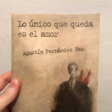 Libros: LO ÚNICO QUE QUEDA ES EL AMOR - ANAYA - AGUSTÍN FERNÁNDEZ PAZ. Lote 171065745