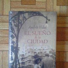 Libros: ANDRÉS VIDAL - EL SUEÑO DE LA - PRECINTADO. Lote 171574593