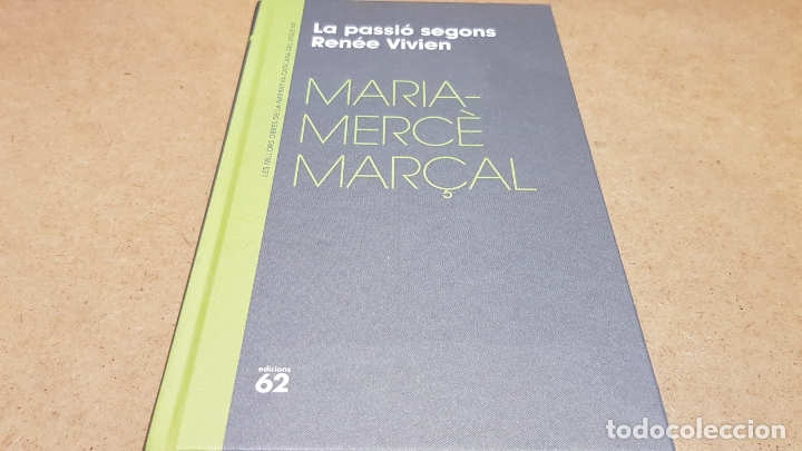 LA PASSIÓ SEGONS RENÉE VIVIEN / MARIA-MERCÈ MARÇAL / NARRATIVA CATALANA / 08 (Libros Nuevos - Narrativa - Literatura Española)