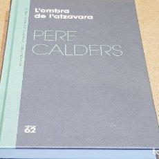 Libros: L'OMBRA DE L'ATZAVARA / PERE CALDERS / NARRATIVA CATALANA / 07. Lote 252749670
